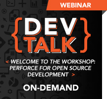 DevTalk - Welcome to the Workshop: Perforce for Open Source Development