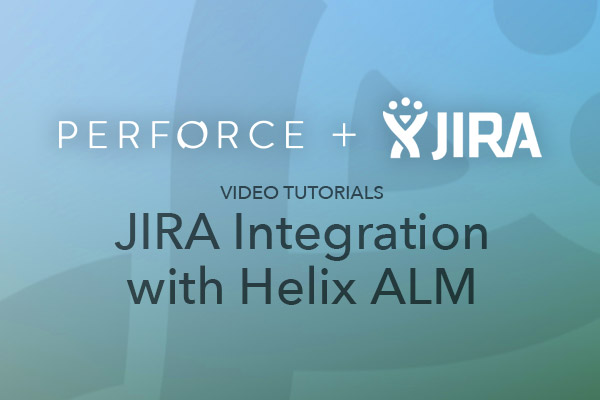 Steps for Integrating Helix ALM & Jira | Perforce